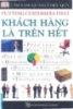 Ebook Cẩm nang quản lý hiệu quả: Khách hàng là trên hết - NXB Tổng hợp TP Hồ Chí Minh