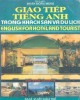 Ebook Giao tiếp tiếng Anh trong khách sạn và du lịch – English for hotel and tourist: Phần 1 – Doãn Hồng Minh (Dịch)