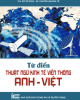 Ebook Từ điển thuật ngữ kinh tế viễn thông Anh - Việt - TS. Trương Đức Nga (chủ biên)