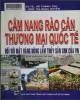 Ebook Cẩm nang rào cản thương mại quốc tế đối với mặt hàng nông lâm thủy sản xuất khẩu của Việt Nam: Phần 2