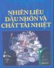 Ebook Nhiên liệu, dầu nhờn và chất tải nhiệt: Phần 1 - NXB Giao thông vận tải