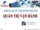 Bài giảng Quản trị vận hành - GV. Trần Việt Hùng