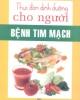 Ebook Thực đơn dinh dưỡng cho người bệnh tim mạch - Thanh Bình (biên soạn)