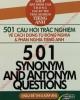 Ebook 501 câu hỏi trắc nghiệm về cách dùng từ đồng nghĩa và phản nghĩa tiếng Anh: Phần 1
