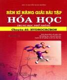 Ebook Rèn kỹ năng giải bài tập Hóa học Trung học phổ thông (Chuyên đề: Hydrocacbon): Phần 1