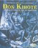 Ebook Đôn Kihôtê - Nhà quý tộc tài ba xứ Mantra: Phần 1