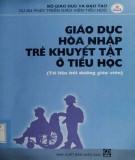 Ebook Giáo dục hoà nhập trẻ khuyết tật: Phần 1