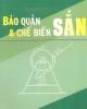 Ebook Bảo quản và chế biến sắn (Khoai mì) - ThS. Cao Văn Hùng