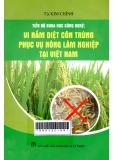 Tiến bộ khoa học công nghệ: Vi nấm diệt côn trùng phục vụ nông lâm nghiệp tại Việt Nam