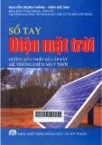Sổ tay điện mặt trời : Hướng dẫn thiết kế lắp đặt hệ thống điện mặt trời