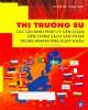Ebook Thị trường EU - Các quy định pháp lý liên quan đến chính sách sản phẩm trong marketing xuất khẩu (sách chuyên khảo): Phần 1