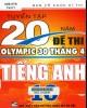 Ebook Tuyển tập 20 năm đề thi Olympic 30 tháng 4 Tiếng Anh 10: Phần 1