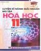 Ebook Luyện kỹ năng giải nhanh bài tập Hóa học 11: Phần 1