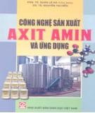 Ebook Công nghệ sản xuất axit amin và ứng dụng: Phần 1