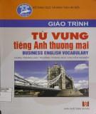 Giáo trình Từ vựng tiếng Anh thương mại (Business Englissh vocabulary): Phần 1