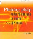 Ebook Phương pháp phần tử hữu hạn lý thuyết và lập trình: Tập 1 - Nguyễn Quốc Bảo, Trần Nhất Dũng
