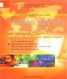 Ebook Tài chính quốc tế ứng dụng Excel cho các bài tập và giải pháp: Phần 1 – TS. Nguyễn Thị Ngọc Trang (chủ biên)
