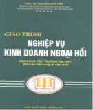 Giáo trình Nghiệp vụ kinh doanh ngoại hối: Phần 1 - PGS. TS Nguyễn Văn Tiến
