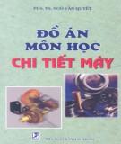 Ebook Đồ án môn học chi tiết máy - PGS.TS Ngô Văn Quyết