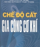 Ebook Chế độ cắt gia công cơ khí - NXB Đà Nẵng