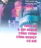 Ebook Thiết kế và qui hoạch công trình công nghiệp cơ khí - NXB Khoa học và Kỹ thuật