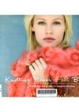 Knitting Never Felt Better : The definitive guide to fabulous felting