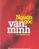 Ebook Nguồn gốc văn minh - Will Durant