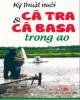 Ebook Kỹ thuật nuôi cá tra và cá ba sa trong ao: Phần 1