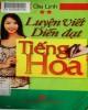 Ebook Luyện viết - diễn đạt tiếng Hoa (Tập 2): Phần 1