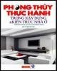 Ebook Phong thủy thực hành trong xây dựng kiến trúc nhà ở: Phần 2 - Vũ Đức Huynh