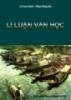 Giáo trình lí luận văn học - Lê Lưu Oanh, Phạm Đăng Dư