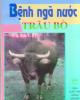 Ebook Bệnh ngã nước ở trâu bò: Phần 1 - PGS.TS. Phan Địch Lân