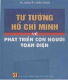 Ebook Tư tưởng Hồ Chí Minh về phát triển con người toàn diện: Phần 1 - TS. Nguyễn Hữu Công