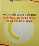 Ebook Phương pháp và quy trình tính chỉ số phát triển con người cấp quốc gia, cấp tỉnh, thành phố của Việt Nam