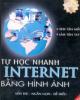 Ebook Tự học nhanh Internet bằng hình ảnh: Phần 1 - NXB Giáo dục