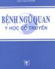 Ebook Bệnh ngũ quan - Y học cổ truyền: Phần 1 - GS. Trần Thúy, PGS.TS. Nguyễn Nhược Kim