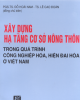 Ebook Xây dựng hạ tầng cơ sở nông thôn trong quá trình công nghiệp hóa, hiện đại hóa ở Việt Nam: Phần 2 - PGS.TS. Đỗ Hoài Nam, TS, Lê Cao Đoàn