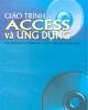 Giáo trình Access và ứng dụng - NXB Giáo dục