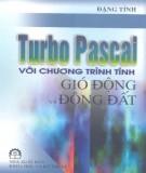 Ebook Turbo Pascal với chương trình tính gió động và động đất - ThS. Đặng Tỉnh