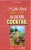 Ebook Nghệ thuật pha chế 460 loại rượu Cocktail
