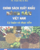 Ebook Chính sách xuất khẩu nông sản Việt Nam - Lý luận và thực tiễn: Phần 1 - TS. Trịnh Thị Ái Hoa