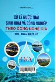 Xử lý nước thải sinh hoạt và công nghiệp theo công nghệ O/A