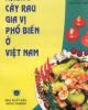 Ebook Những cây rau gia vị phổ biến ở Việt Nam: Phần 1 - NXB Nông nghiệp TP Hồ Chí Minh