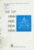 Ebook Bài tập hình học họa hình - NXB Giáo dục