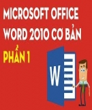Microsoft Word 2010 căn bản: Bài học 1 - Giới thiệu Microsoft Office Word 2010
