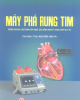 Ebook Máy phá rung tim: Phần 1 - ThS. Nguyễn Hải Hà