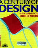 Century of Design, A: Design Pioneers of the 20th Century