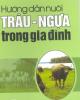 Ebook Hướng dẫn nuôi trâu - ngựa trong gia đình: Phần 2 - NXB Lao động