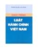 Giáo trình Luật Hành chính Việt Nam - TS. Trần Minh Hương