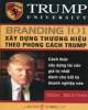 Ebook Xây dựng thương hiệu theo phong cách Trump: Phần 1 - NXB Lao động xã hội